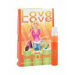 Toaletní voda Love Love  Shop & Love 1,6 ml Vzorek